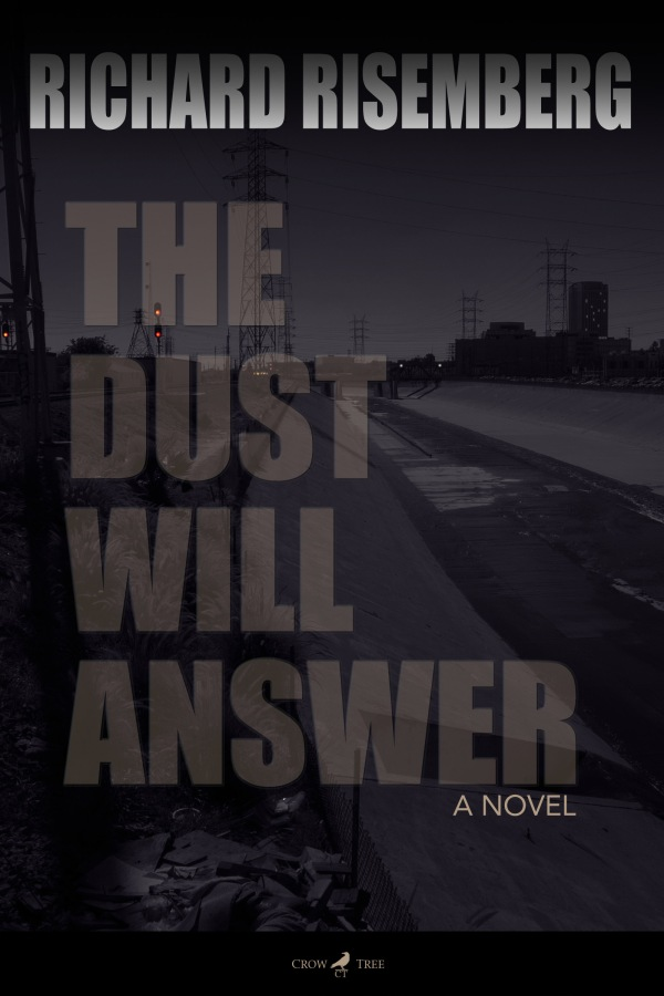 "Front cover of my first novel, ""The Dust Will Answer"""